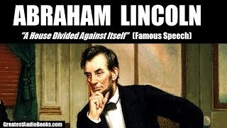 ABRAHAM LINCOLN: A House Divided Against Itself