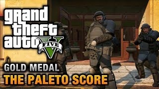 GTA 5 Mission #52 The Paleto Score [100% Gold Medal