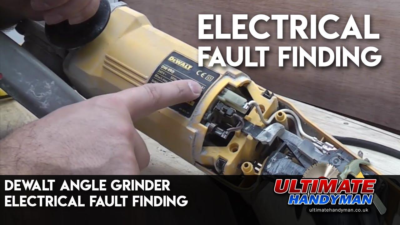 Dewalt Angle Grinder Electrical Fault Finding