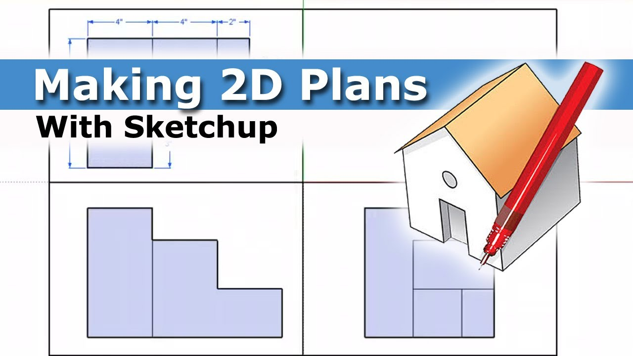 Creating 2d Plans With Sketchup Youtube
