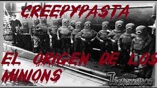 Creepypasta-La Verdadera Historia De Los Minions