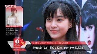 Hot girl Nguyễn Lâm Thảo Tâm 8.5 IELTS xuất hiện tại Thảm đỏ 8IELTS Season 2 Premiere!!!