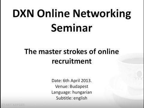 DXN Online Seminar(part 5): The master strokes of online recruitment