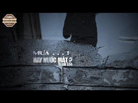 Mưa… Hay Nước Mắt !! – Dank Lee [Video Lyric Official HD]