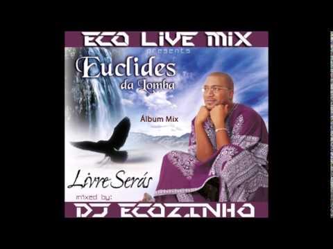 Euclides Da Lomba - Livre Serás 1998 Album Mix Eco Live Mix Com Dj Ecozinho