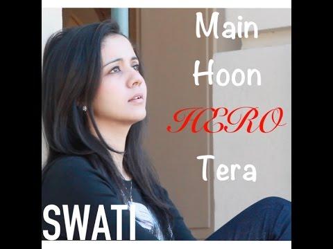 Main Hoon Hero Tera - Salman Khan (Female Version) (Revisited) | Hero with lyrics | Swati Mishra
