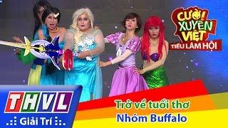 THVL | Cười xuyên Việt - Tiếu lâm hội | Tập 7: Trở về tuổi thơ - Nhóm Buffalo