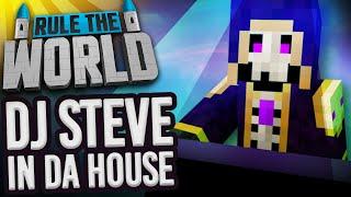 Minecraft Rule The World #77 - DJ Steve In Da House