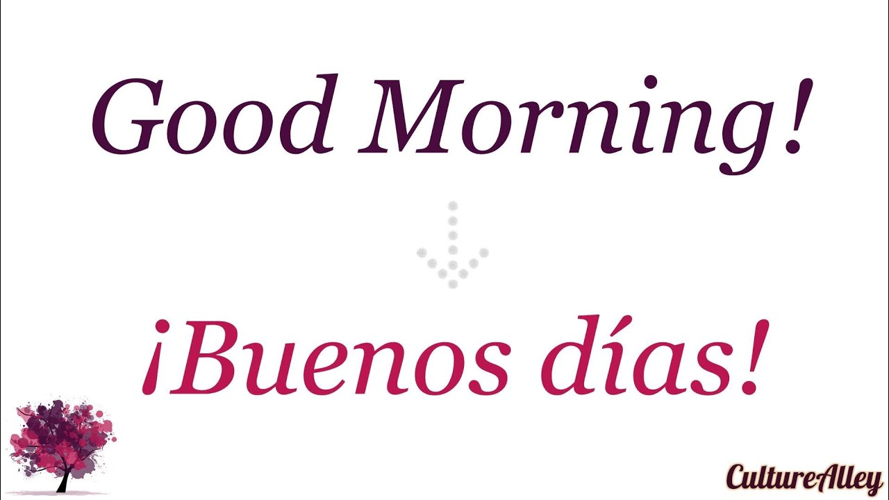 How U Say Good Morning In Spanish : Good morning in spanish youtube