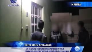 Manisa'da Nefes Kesen Operasyon