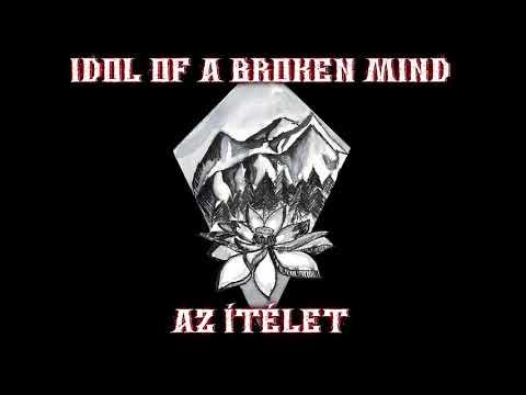 Idol of a Broken Mind - Itt az első szám az új lemezről