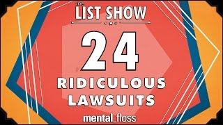 24 Ridiculous Lawsuits - mental_floss List Show Ep. 331