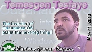 RAB Interview with Temesgen Tesfaye, the Inventer of OdaaNabee OS