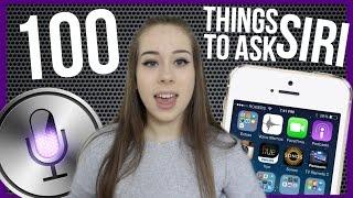 100 THINGS TO ASK SIRI?!