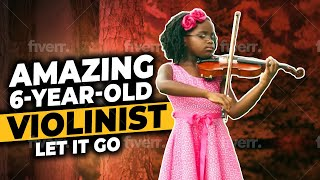 "Amazing 6-Year-Old Violinist Plays ""Let It Go"" From Disney's Frozen"