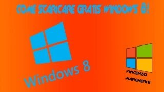 Come Scaricare Windows 8 Originale Gratis + Recensione