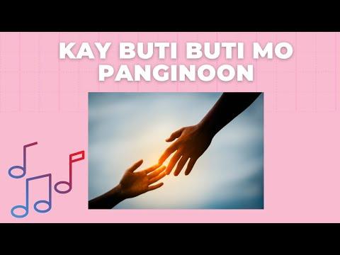 Kay Buti Buti Mo Panginoon