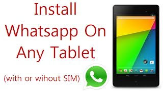 """Install Whatsapp On Any Android Tablet: Fixed """"This App Is"""