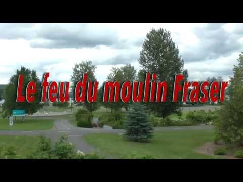 Le feu du moulin Fraser