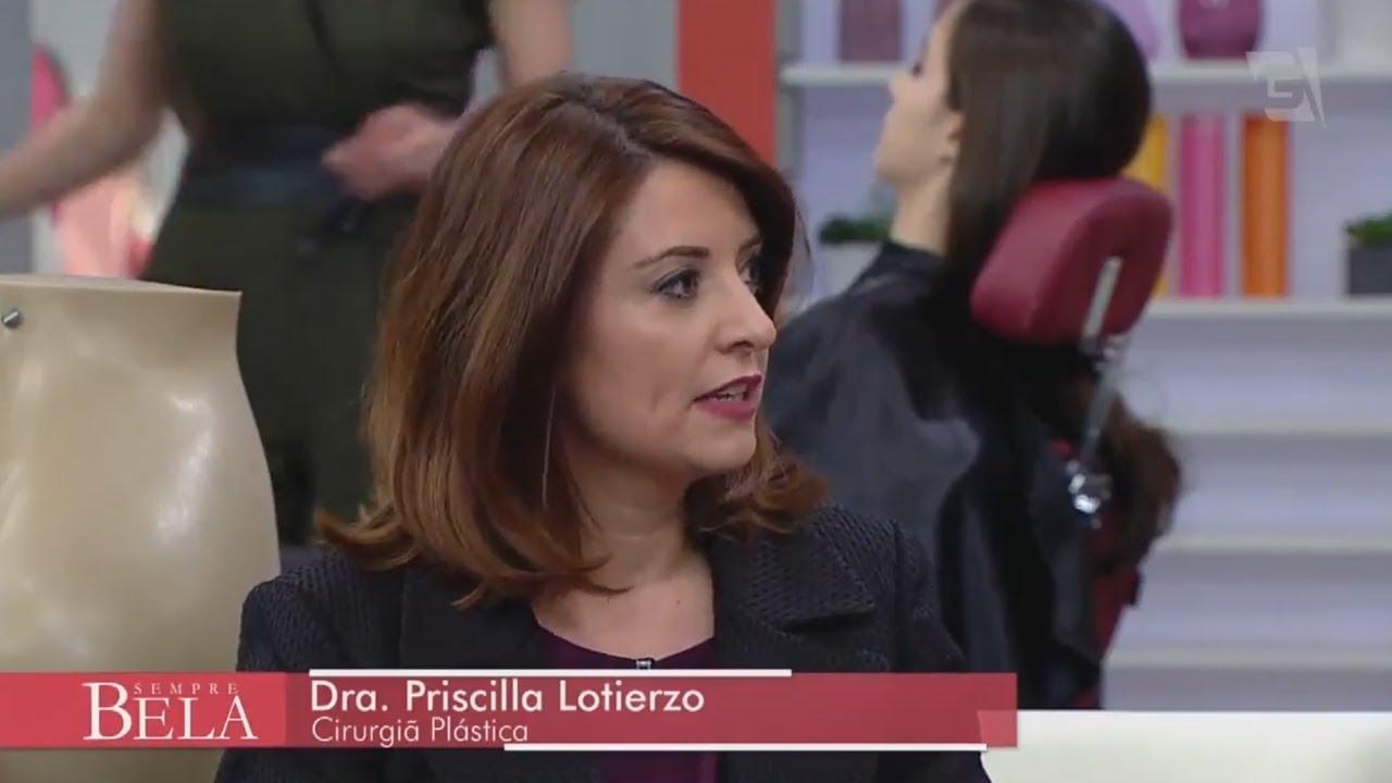 Programa: Sempre Bela - Brazilian Butt Lift - Dra. Priscila Lotierzo