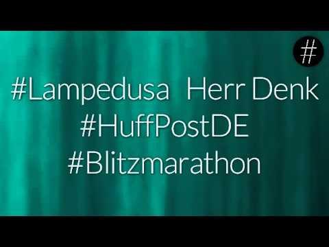 #nohashtag 012 #Lampedusa, Herr Denk, #HuffPostDE, #Blitzmarathon, #AddaWordRuinaMovie