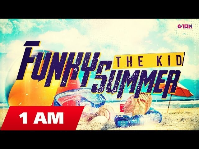 The Kid - Funky Summer (Original Mix)