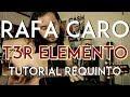 Rafa Caro T3R Elemento Tutorial REQUINTO Como tocar en Guitarra