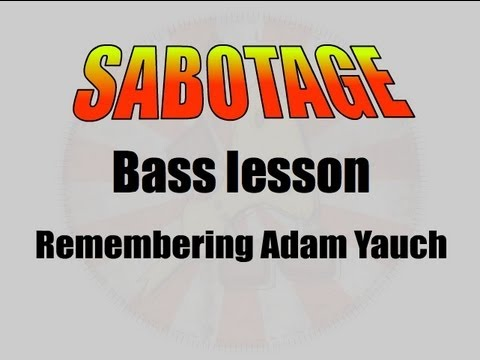 Bass Lesson:  Sabotage + remembering Adam Yauch