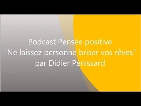 Podcast de pensées positives pour réaliser vos rêves malgré un entourage négatif