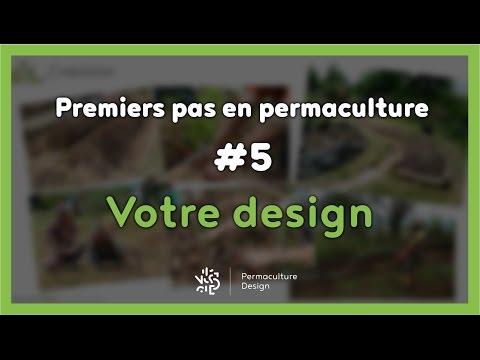 La permaculture ? #5/7 - VOTRE DESIGN