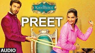 Exclusive: 'Preet' Full AUDIO SONG | Khoobsurat | Sonam Kapoor | Bolllywood Songs