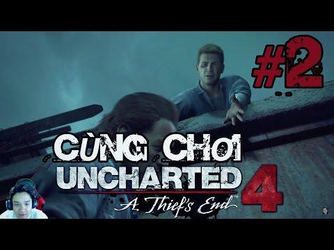 Cùng chơi Uncharted 4 A: Thief's End - Tập 2 - Vượt Ngục