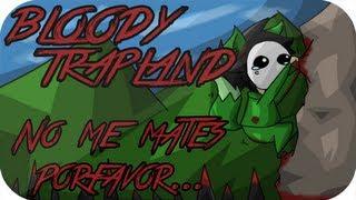 Bloody Trapland con Zellendust - No me mates porfavor...