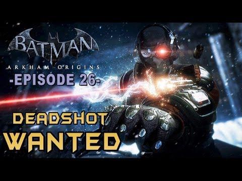 Batman Arkham Origins - Walkthrough Part 26 Deadshot Most Wanted Guide & Lore!, dsds