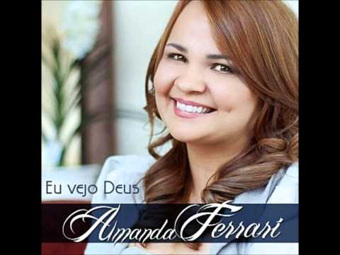 Amanda Ferrari - Vai Ter Virada - CD Eu Vejo Deus (2011)