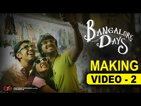 Making the Movie - Bangalore Days | 2