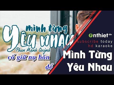 Mình Từng Yêu Nhau - Phan Mạnh Quỳnh | Karaoke HD