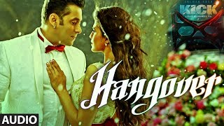 KICK's Hangover Full Audio Song by Salman Khan