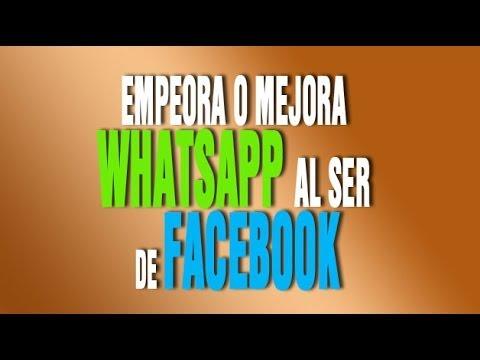 ¿Qué pasará ahora con Whatsapp? ¿Mejorará o empeorará al ser de Facebook?
