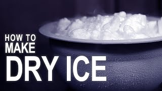 How to Make Dry Ice