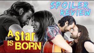 A STAR IS BORN - Movie Review (SPOILERS)!!!