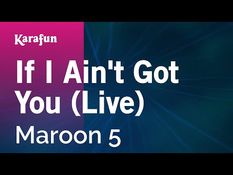 Karaoke If I Ain't Got You (Live) - Maroon 5 *