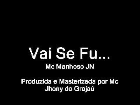 Mc Manhoso JN - Vai se Fu...