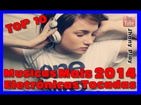 Top 10 Musicas Eletrônicas Mais Tocadas - Abril 2014 HD