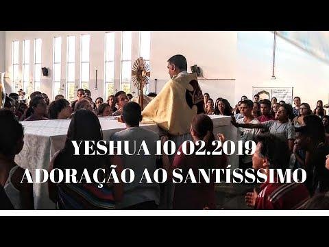 Yeshua | 10.02.2019 | Parte 4 | Adoração ao Santíssimo | ANSPAZ