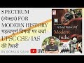 Spectrum For Modern History Important Topics For UPSC Preparation by Roman Saini