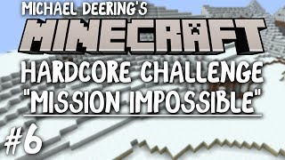 Minecraft Hardcore Challenge :: Mission Impossible :: Day 6