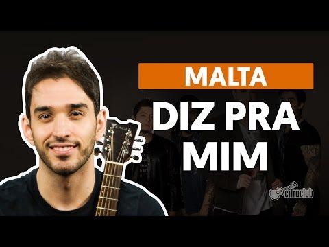 Diz Pra Mim - Malta (aula de violão simplificada)