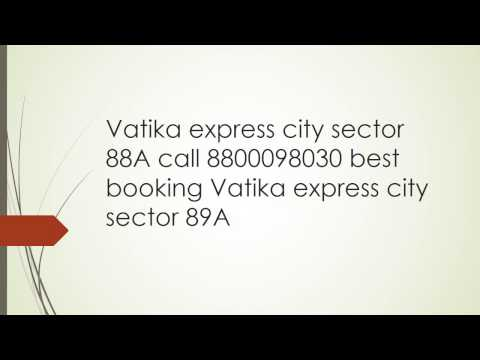 Vatika express city sector 88A call 8800098030 best