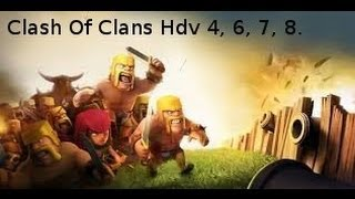 Clash Of Clans Hdv 4, 6, 7, 8.